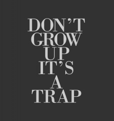 T-Shirt Don't Grow Up It's A Trap