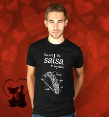Herren T-Shirt You Are The Salsa To My Taco