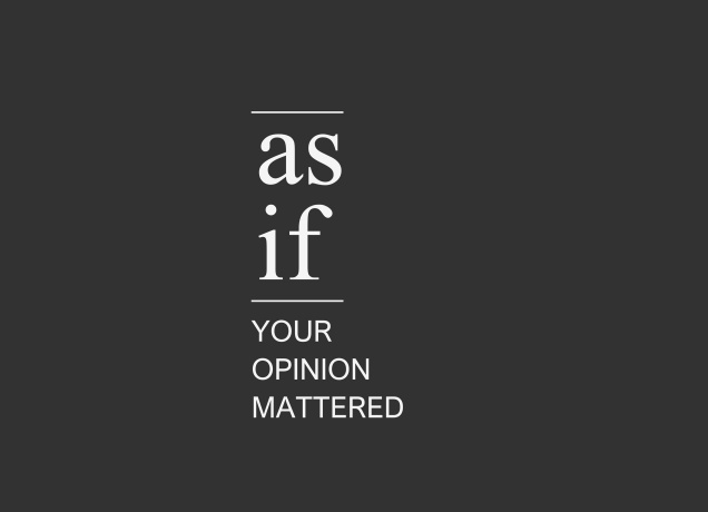 Design As If Your Opinion Mathered