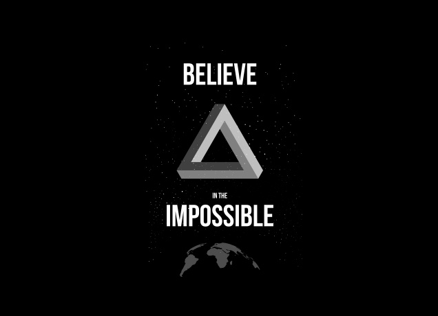 Design Believe In The Impossible