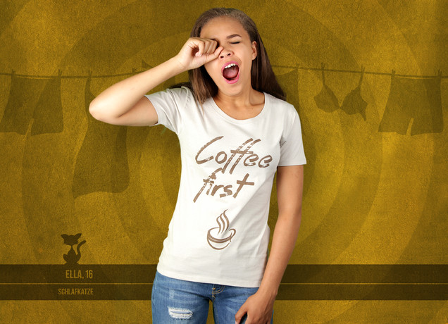 Damen T-Shirt Coffee First ...