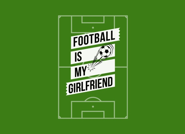 Design Football Is My Girlfriend
