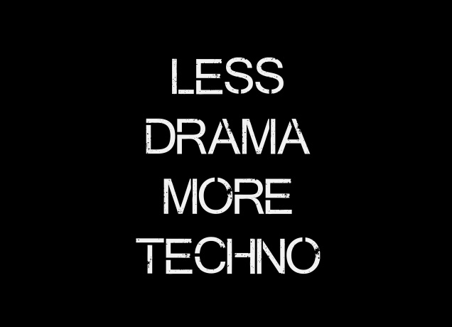 T-Shirt Less Drama More Techno