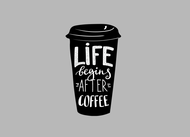 Design Life Begins After Coffee
