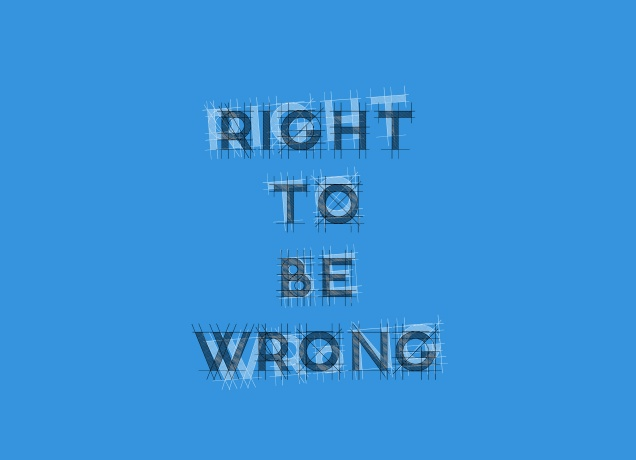 Design Right To Be Wrong