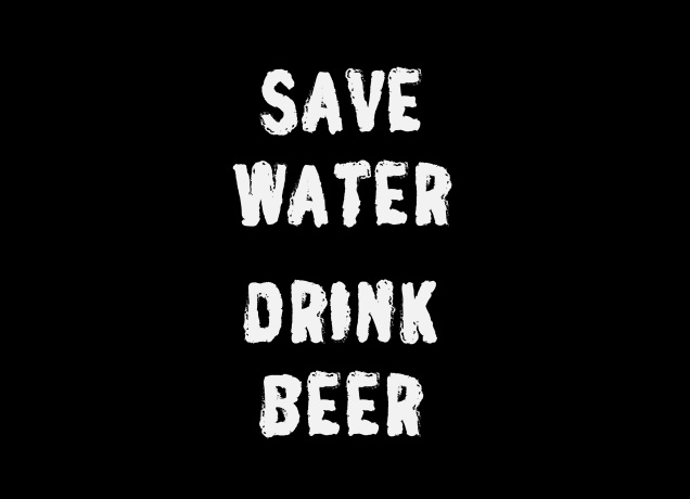 Design Save Water Drink Beer