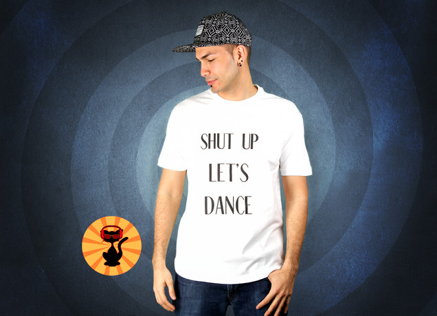 Herren T-Shirt Shut Up Let's Dance