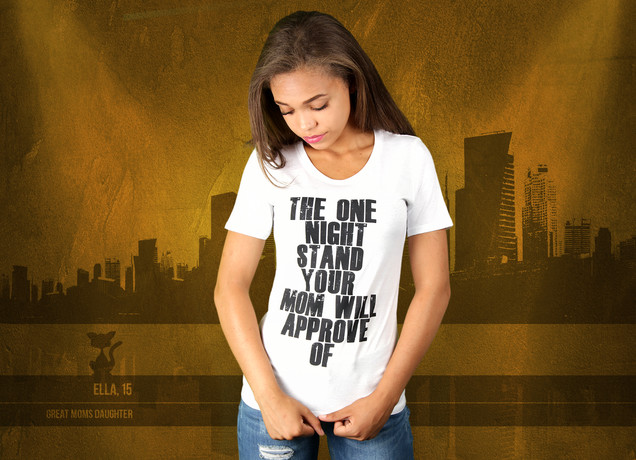 Damen T-Shirt The One Night Stand Your Mom Will Approve Of