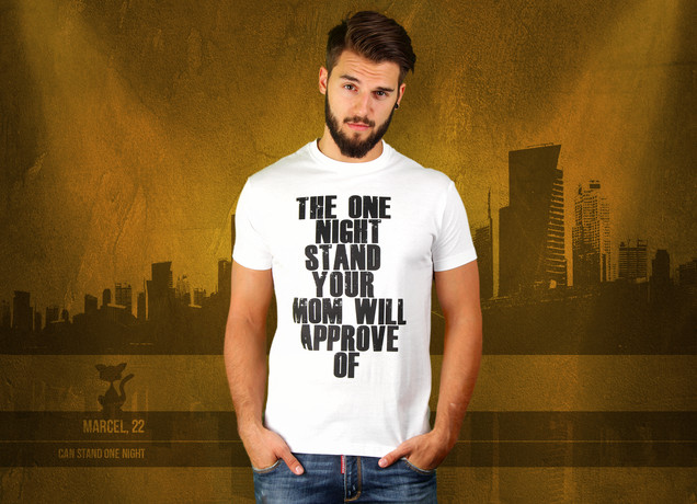 The One Night Stand Your Mom Will Approve Of T-Shirt