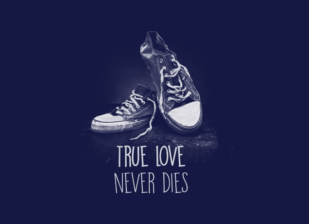 Design True Love Never Dies