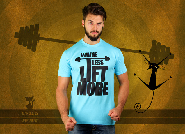 Whine Less, Lift More T-Shirt