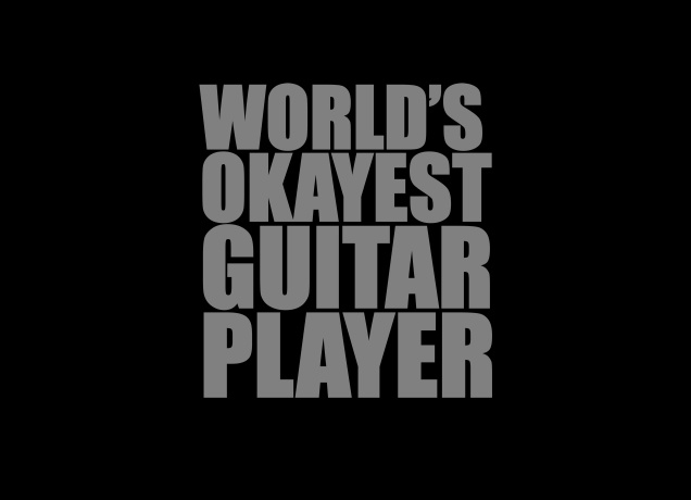 Design World's Okayest Guitar Player