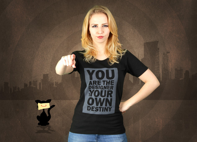 Damen T-Shirt You Are The Designer Of Your Own Destiny
